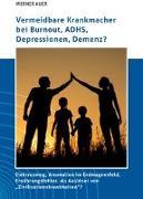 Cover-Bild zu Vermeidbare Krankmacher bei Burnout, ADHS, Depressionen, Demenz? von Auer, Werner