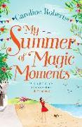 Cover-Bild zu My Summer of Magic Moments (eBook) von Roberts, Caroline