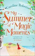 Cover-Bild zu My Summer of Magic Moments von Roberts, Caroline