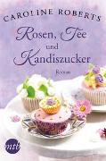 Cover-Bild zu Rosen, Tee und Kandiszucker von Roberts, Caroline