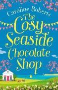 Cover-Bild zu The Cosy Chocolate Shop by the Sea von Roberts, Caroline