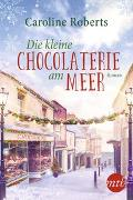 Cover-Bild zu Die kleine Chocolaterie am Meer von Roberts, Caroline