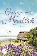 Cover-Bild zu Cottage mit Meerblick (eBook) von Roberts, Caroline