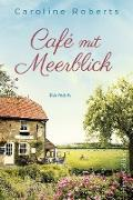 Cover-Bild zu Café mit Meerblick (eBook) von Roberts, Caroline