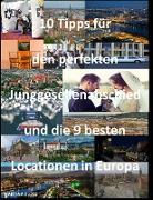 Cover-Bild zu 10 Tipps für den perfekten Junggesellenabschied und die 9 besten Locationen in Europa (eBook) von Kloss, Martina