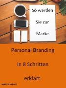 Cover-Bild zu Personalbranding in 8 Schritten erklärt (eBook) von Kloss, Martina
