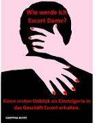 Cover-Bild zu Wie werde ich Escort Dame? (eBook) von Kloss, Martina