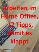Cover-Bild zu Arbeiten im Homeoffice? 17 Tipps, damit es klappt (eBook) von Kloss, Martina