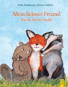 Cover-Bild zu Mein liebster Freund bist du, kleiner Fuchs! von Motschiunig, Ulrike