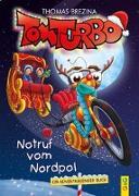 Cover-Bild zu Tom Turbo: Notruf vom Nordpol von Brezina, Thomas