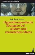 Cover-Bild zu Hypnotherapeutische Strategien bei akutem und chronischem Stress von Zeyer, Reinhold