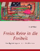 Cover-Bild zu Freias Reise in die Freiheit (eBook) von Münks, Freia