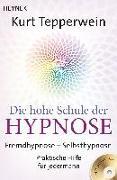 Cover-Bild zu Die hohe Schule der Hypnose (Inkl. CD) von Tepperwein, Kurt