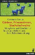 Cover-Bild zu Gärtner, Prinzessinnen, Stachelschweine (eBook) von Casula, Consuelo