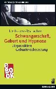 Cover-Bild zu Schwangerschaft, Geburt und Hypnose (eBook) von Lorenz-Wallacher, Liz