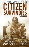 Cover-Bild zu Citizen Survivor's Handbook: A 1940s Prepping Guide von Hart, Steve