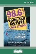 Cover-Bild zu 98.6 Degrees: The Art of Keeping Your Ass Alive (16pt Large Print Edition) von Lundin, Cody