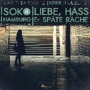Cover-Bild zu Liebe, Hass & späte Rache - SoKo Hamburg - Ein Fall für Heike Stein 10 (Ungekürzt) (Audio Download) von Barkawitz, Martin