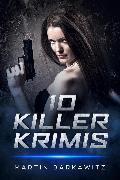 Cover-Bild zu 10 Killer Krimis (eBook) von Barkawitz, Martin