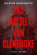 Cover-Bild zu Das Rätsel von Glenbroke (eBook) von Barkawitz, Martin