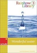 Cover-Bild zu Rainbow Library 3. Wonderful Water. Lesebuch von Brockmann-Fairchild, Jane