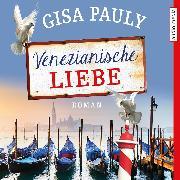 Cover-Bild zu Venezianische Liebe (Audio Download) von Pauly, Gisa