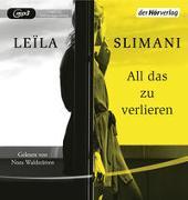 Cover-Bild zu All das zu verlieren von Slimani, Leïla