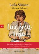 Cover-Bild zu Eine freie Frau. Das außergewöhnliche Leben der Suzanne Noël. Ärztin. Feministin. Hoffnungsträgerin von Slimani, Leïla