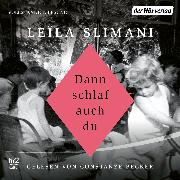 Cover-Bild zu Dann schlaf auch du (Audio Download) von Slimani, Leïla