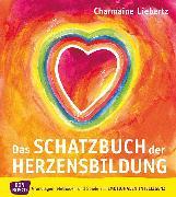 Cover-Bild zu Das Schatzbuch der Herzensbildung - eBook (eBook) von Liebertz, Charmaine