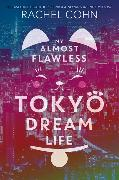 Cover-Bild zu My Almost Flawless Tokyo Dream Life von Cohn, Rachel