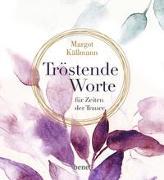 Cover-Bild zu Tröstende Worte für Zeiten der Trauer von Käßmann, Margot