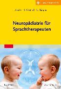 Cover-Bild zu Neuropädiatrie für Sprachtherapeuten von Lücke, Thomas (Hrsg.)
