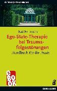 Cover-Bild zu Ego-State-Therapie bei Traumafolgestörungen (eBook) von Fritzsche, Kai