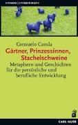 Cover-Bild zu Gärtner, Prinzessinnen, Stachelschweine von Casula, Consuelo