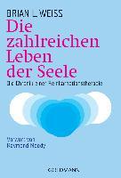 Cover-Bild zu Die zahlreichen Leben der Seele von Weiss, Brian L.