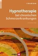 Cover-Bild zu Hypnotherapie bei chronischen Schmerzerkrankungen von Scholz, O Berndt
