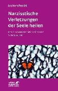 Cover-Bild zu Narzisstische Verletzungen der Seele heilen von Peichl, Jochen