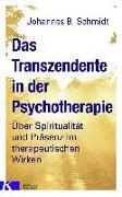 Cover-Bild zu Das Transzendente in der Psychotherapie von Schmidt, Johannes B.