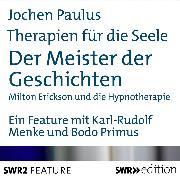 Cover-Bild zu Therapien für die Seele - Der Meister der Geschichten (Audio Download) von Paulus, Jochen