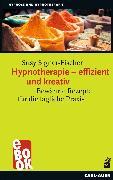 Cover-Bild zu Hypnotherapie - effizient und kreativ (eBook) von Signer-Fischer, Susy