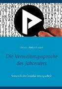 Cover-Bild zu Die Verwaltungssprache des Jobcenters von Nixdorf, Christian Philipp