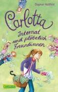 Cover-Bild zu Carlotta, Band 2: Carlotta - Internat und plötzlich Freundinnen von Hoßfeld, Dagmar