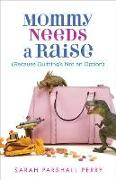 Cover-Bild zu Mommy Needs a Raise (Because Quitting's Not an Option) (eBook) von Perry, Sarah Parshall