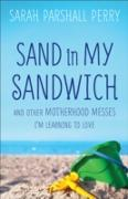 Cover-Bild zu Sand in My Sandwich (eBook) von Perry, Sarah Parshall