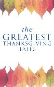 Cover-Bild zu The Greatest Thanksgiving Tales (eBook) von Hawthorne, Nathaniel