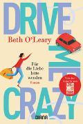 Cover-Bild zu Drive Me Crazy - Für die Liebe bitte wenden von O'Leary, Beth