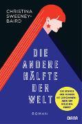 Cover-Bild zu Die andere Hälfte der Welt von Sweeney-Baird, Christina