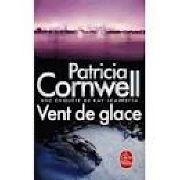 Cover-Bild zu Vent de glace - Une enquête de Kay Scarpetta von Cornwell, Patricia