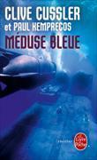 Cover-Bild zu Méduse bleue von Cussler, Clive